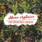 abono orgánico con desechos caseros