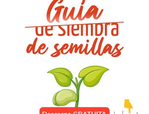 Guía de siembra de semillas GRATUITA