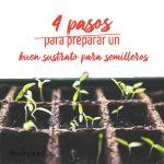 Pasos para preparar un buen sustrato para semillero
